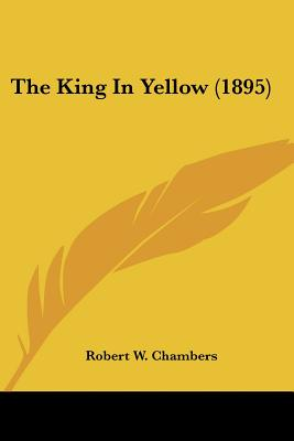 The King In Yellow By Chambers, Robert W.