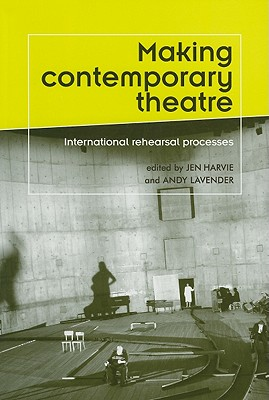 Making Contemporary Theatre By Harvie, Jen (EDT)/ Lavender, Andy (EDT)